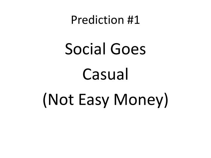 Prediction #1