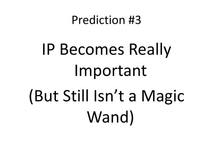 Prediction #3