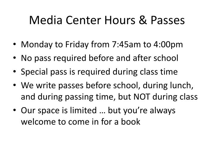 Media Center Hours & Passes