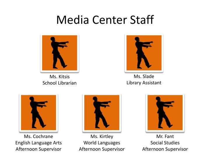 Media Center Staff