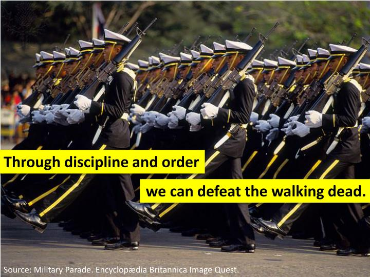 Through discipline and order