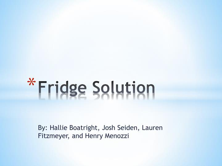 Fridge solution