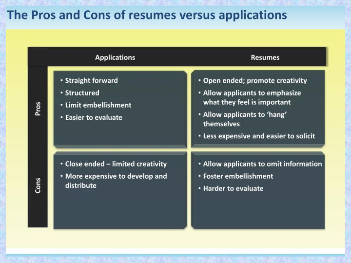 The Pros and Cons of resumes versus applications