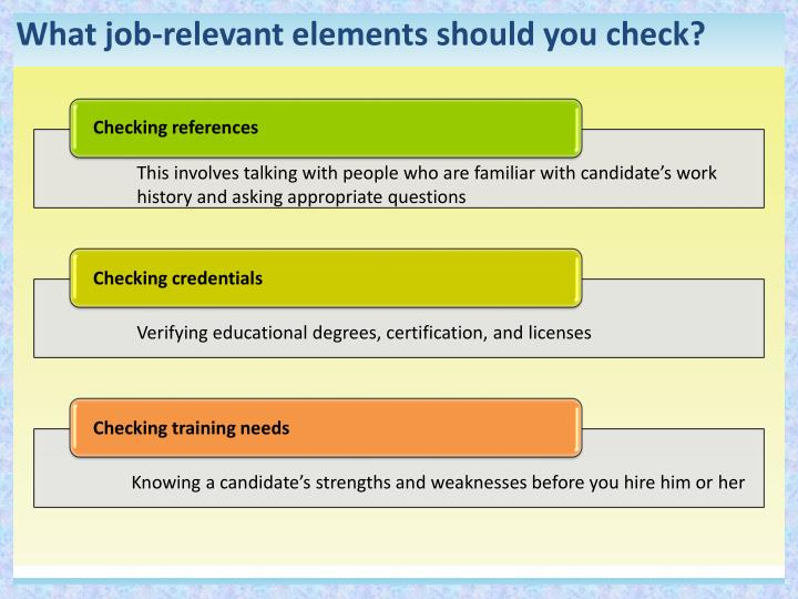 What job-relevant elements should you check?