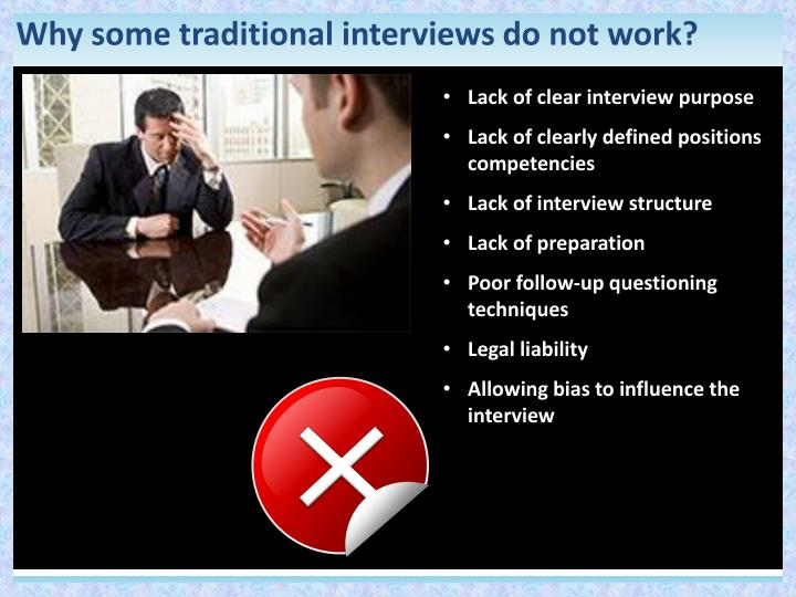 Why some traditional interviews do not work?