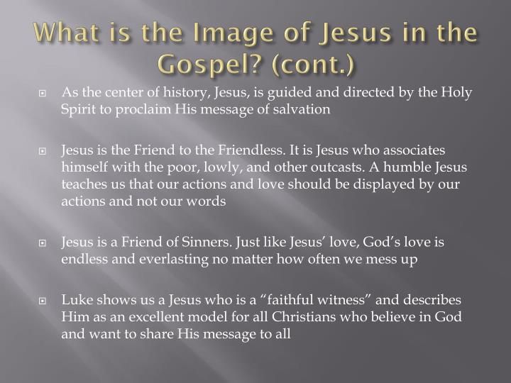 What is the Image of Jesus in the Gospel? (cont.)