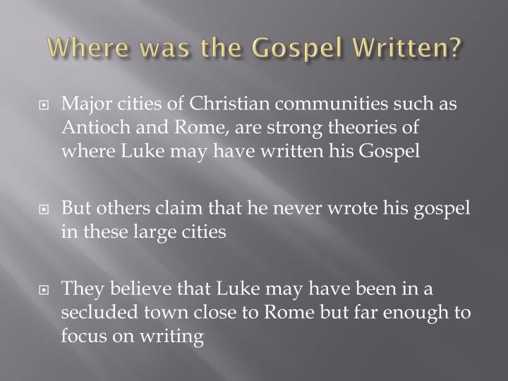 Where was the Gospel Written?