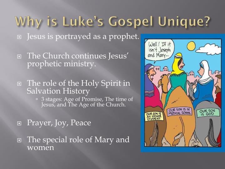 Why is Luke's Gospel Unique?