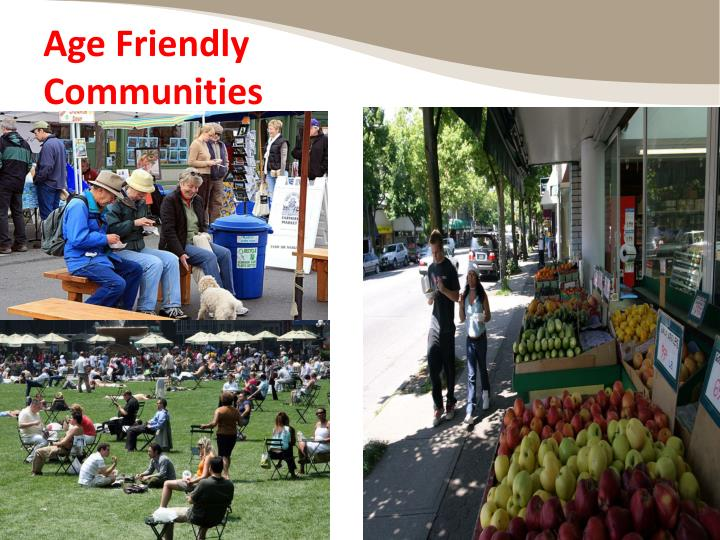 Age friendly communities