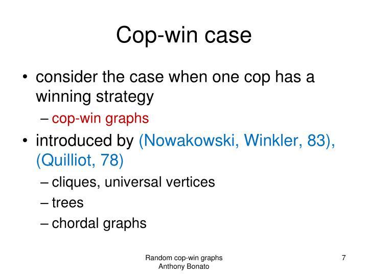 Cop-win case