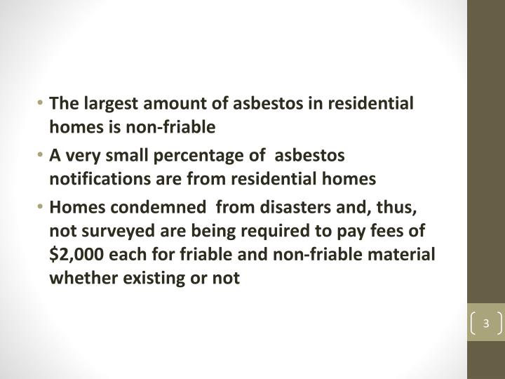 The largest amount of asbestos in residential homes is non-friable