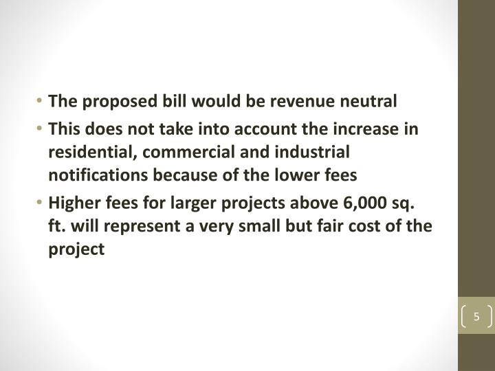 The proposed bill would be revenue neutral