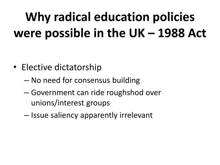 Why radical education policies were possible in the UK – 1988 Act