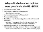 why radical education policies were possible in the us nclb
