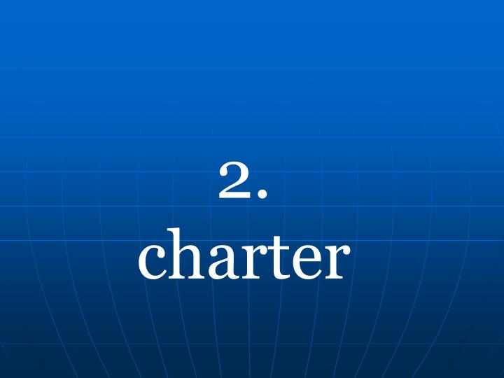 2. charter