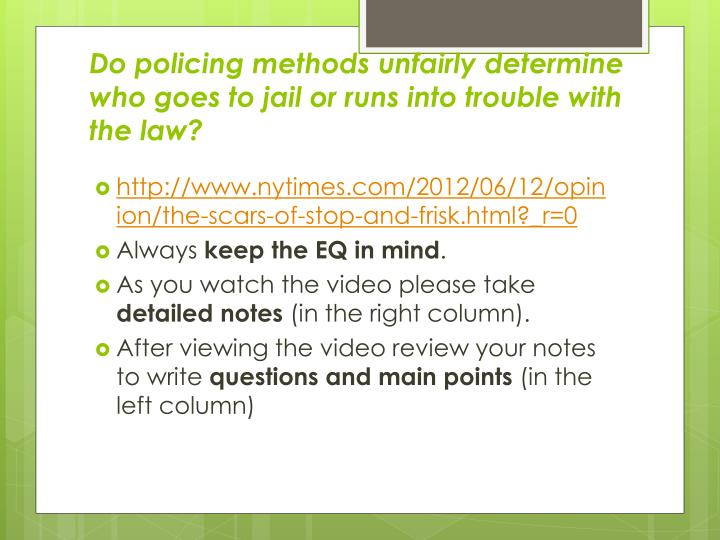 Do policing methods unfairly determine who goes to jail or runs into trouble with the law?
