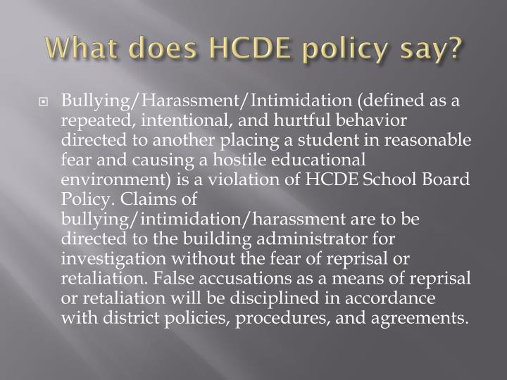 What does HCDE policy say?