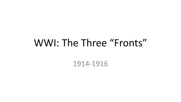 Wwi the three fronts