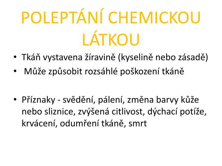 POLEPTÁNÍ CHEMICKOU LÁTKOU