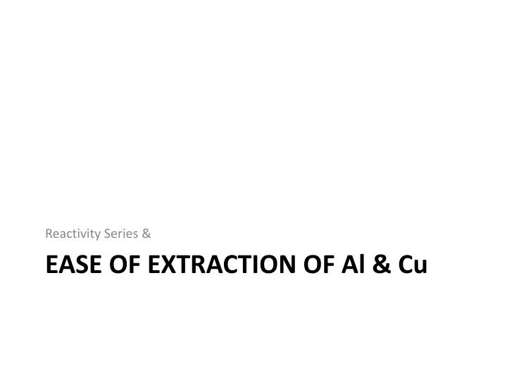 Ease of extraction of a l c u
