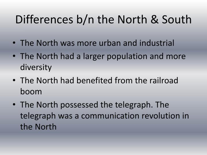 Differences b/n the North & South