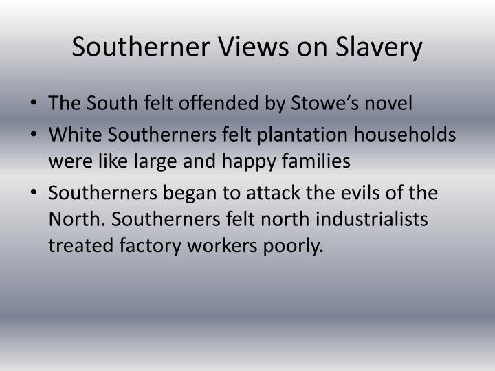 Southerner Views on Slavery