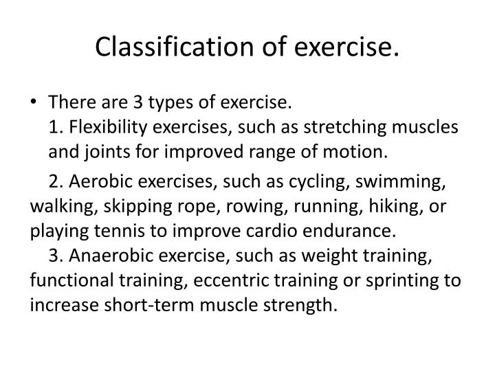 Classification of exercise.