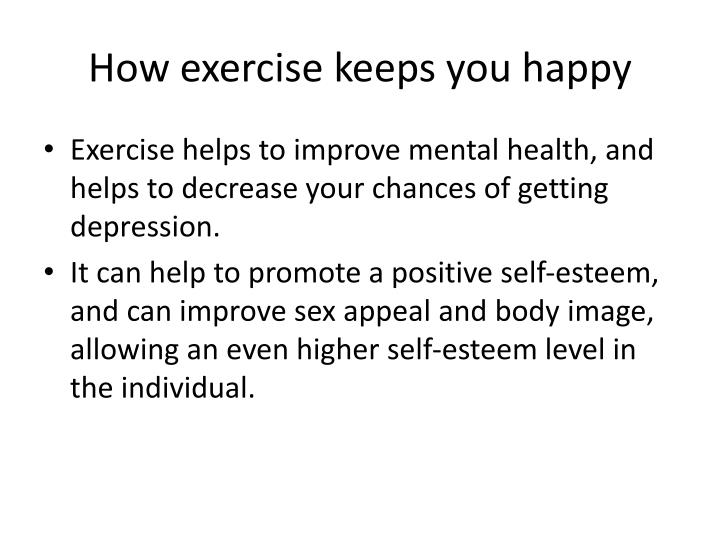 How exercise keeps you happy
