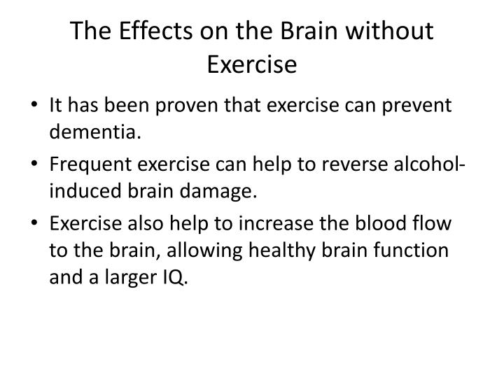 The Effects on the Brain without Exercise