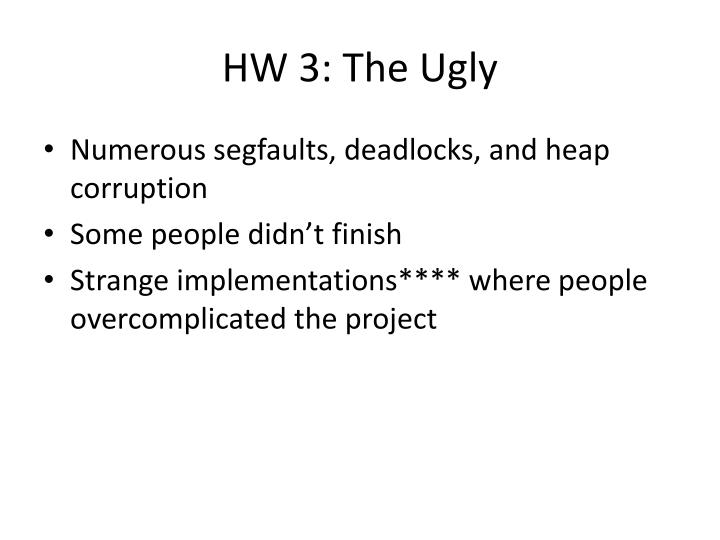 HW 3: The Ugly