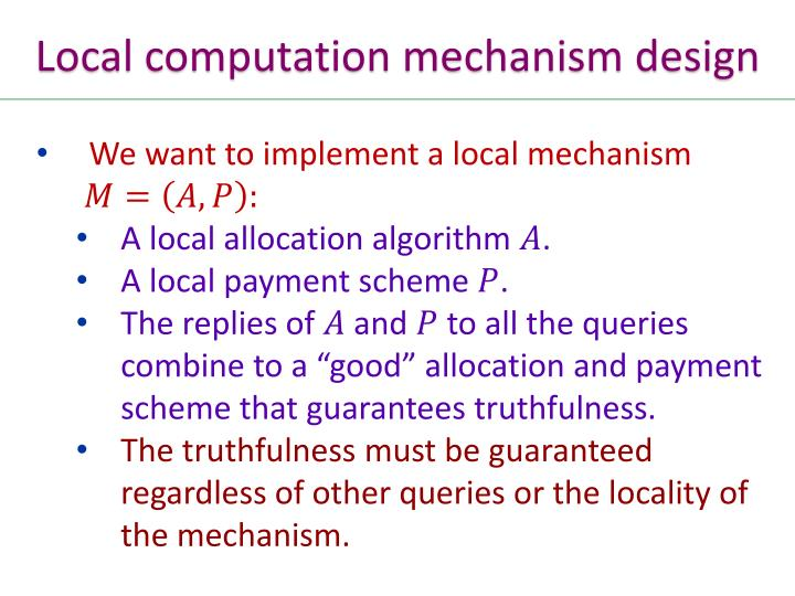 Local computation mechanism design
