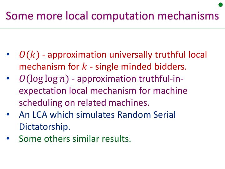Some more local computation mechanisms