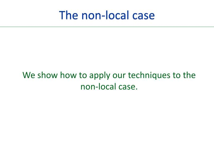 The non-local case