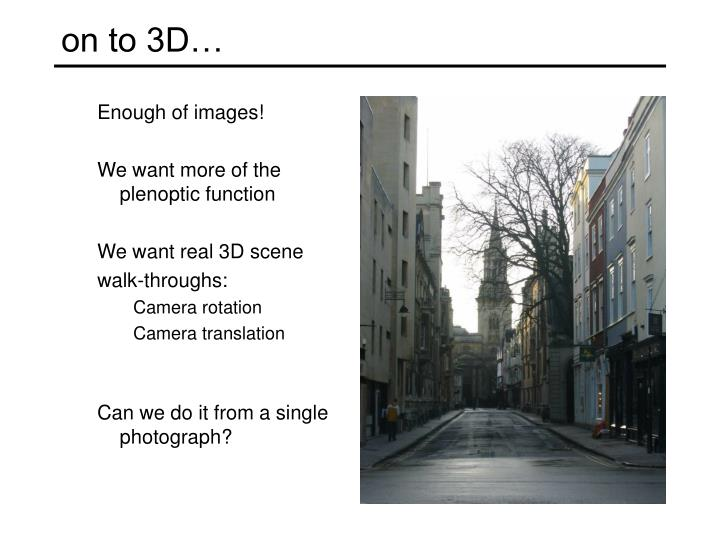 on to 3D…