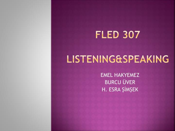 Fled 307 listening speaking