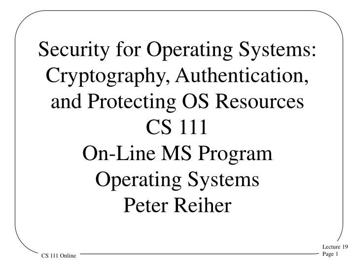 Security for Operating Systems: