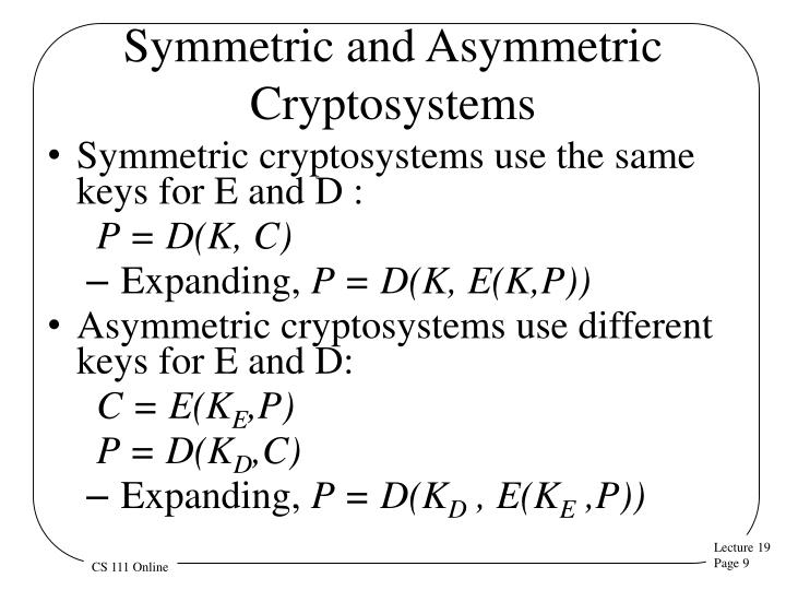 Symmetric and Asymmetric Cryptosystems