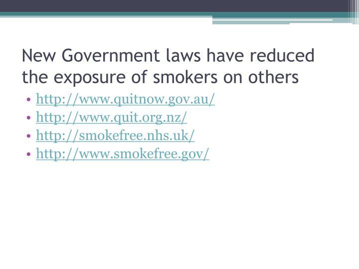 New Government laws have reduced the exposure of smokers on others