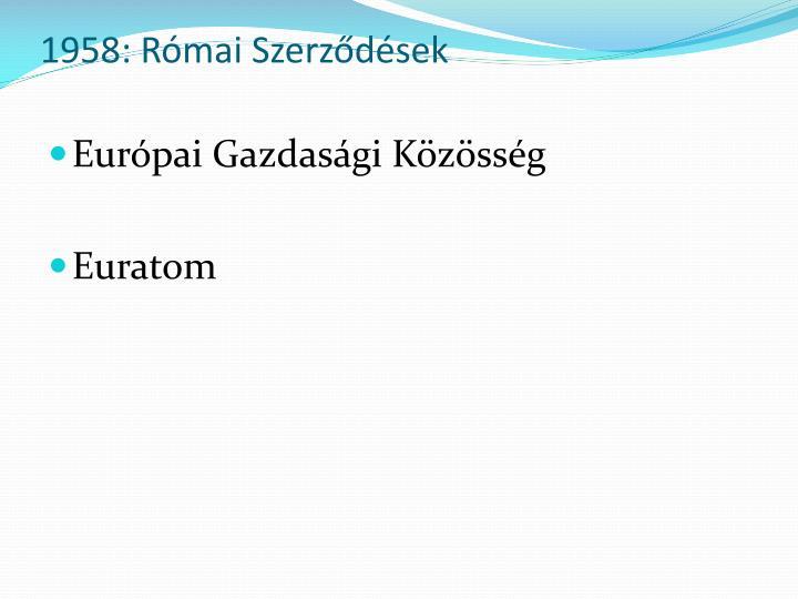 1958: Római Szerződések