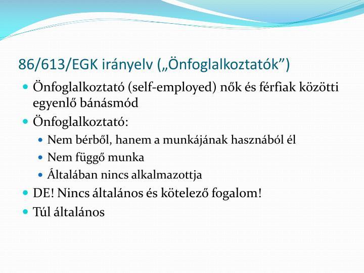 """86/613/EGK irányelv (""""Önfoglalkoztatók"""")"""