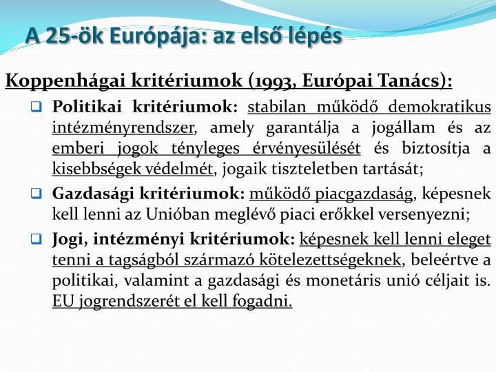 A 25-ök Európája: az első lépés