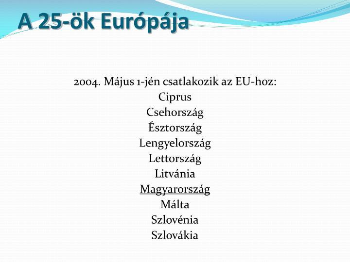 A 25-ök Európája