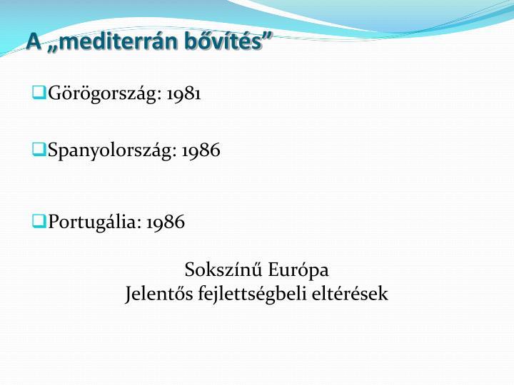 """A """"mediterrán bővítés"""""""