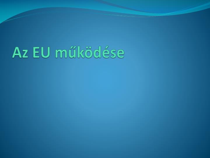 Az EU működése