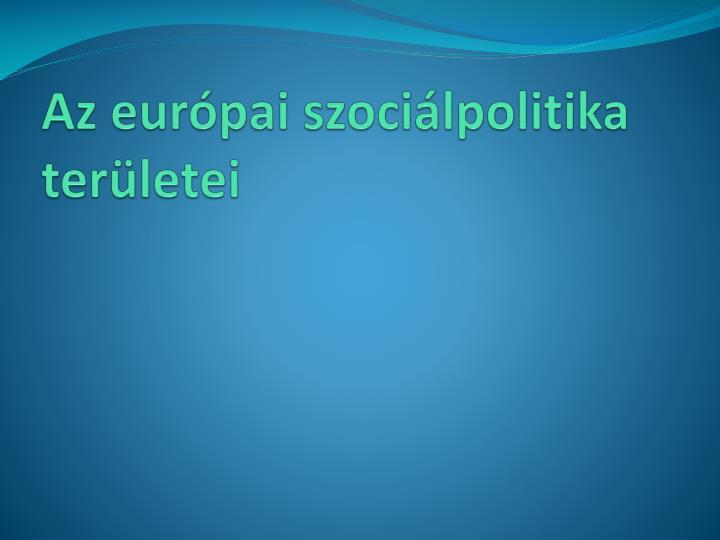 Az európai szociálpolitika területei