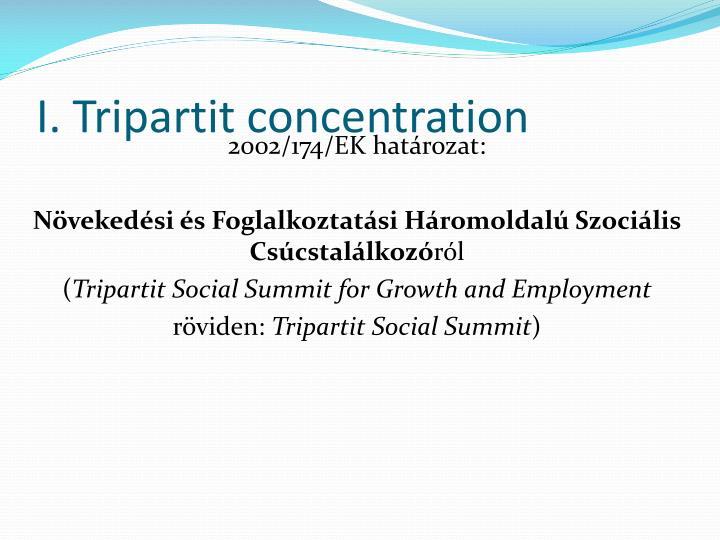 I. Tripartit concentration