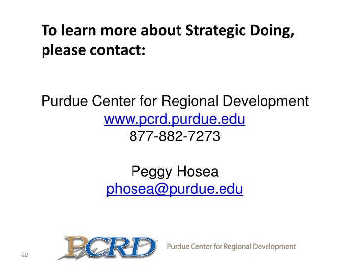 To learn more about Strategic Doing, please contact: