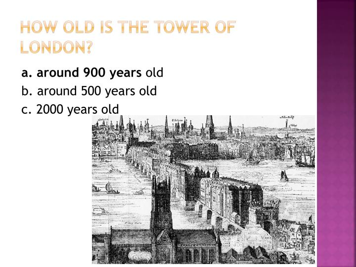 How old is the Tower of London?