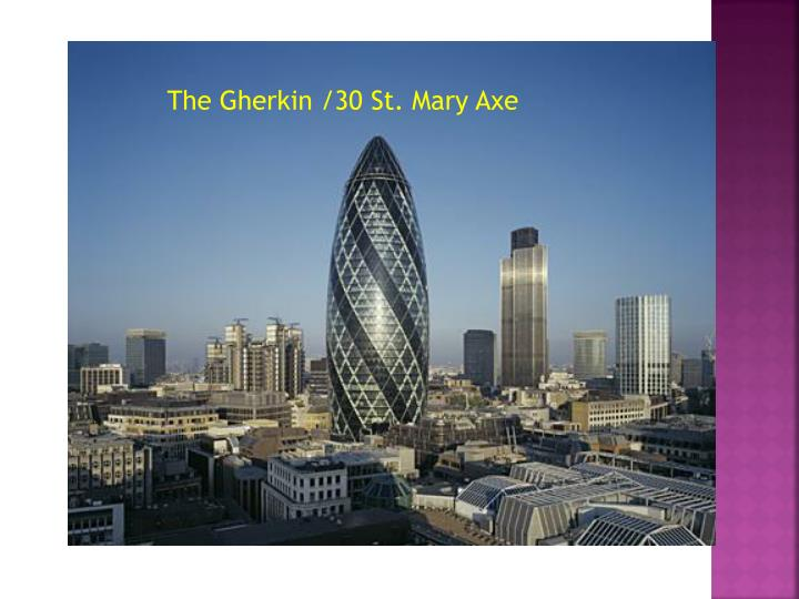 The Gherkin /30 St. Mary Axe