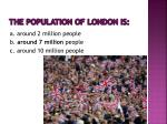 the population of london is